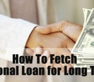 Now You Can Easily Fetch Personal Loan for Long Term