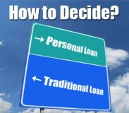 How to Decide Between A Personal Loan and A Traditional Loan