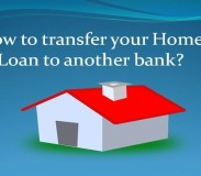 How to transfer your Home Loan to another bank?